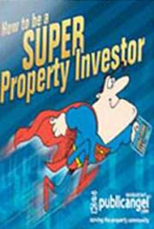 Product picture How To Be A Super Property Investor!
